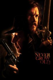 Never Grow Old [2019] – Online - Lektor PL - CDA - Online