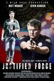 Justified Force [2019] – Online