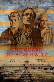 The Guard of Auschwitz [2018] – Online