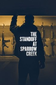 The Standoff at Sparrow Creek [2019] – Online