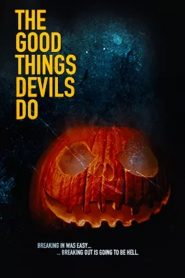 The Good Things Devils Do [2019] – Online